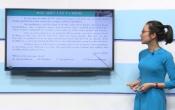 Dạy học trên truyền hình: Ôn tập kiến thức Anh Văn 9 - Chuyên đề: Hướng dẫn làm bài thi vào lớp 10 THPT ( 10/04/2020 )