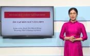 Dạy học trên truyền hình: Ôn tập kiến thức môn Ngữ Văn lớp 9 ( 06/03/2020 )