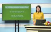 Dạy học trên truyền hình: Ôn tập kiến thức Ngữ Văn 12 - Chuyên đề: Kỹ năng trả lời các câu hỏi đọc hiểu văn bản thông tin ( 01/04/2020 )