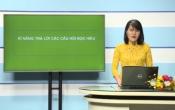 Dạy học trên truyền hình: Ôn tập kiến thức Ngữ Văn 12 - Chuyên đề: Kỹ năng trả lời các câu hỏi đọc hiểu ( 02/04/2020 )
