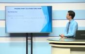 Dạy học trên truyền hình: Ôn tập kiến thức Toán 12- Chuyên đề: PHƯƠNG PHÁP TÍCH PHÂN TỪNG PHẦN ( 10/04/2020 )