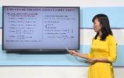 Dạy học trên truyền hình: Ôn tập kiến thức Toán 9 - Chuyên đề tìm GTLN - GTNN của biểu thức ( 11/03/2020 )