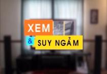 Xem & Suy ngẫm (18/10/2019)